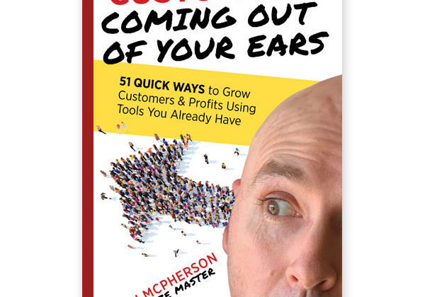 Customers Coming Out Of Your Ears
