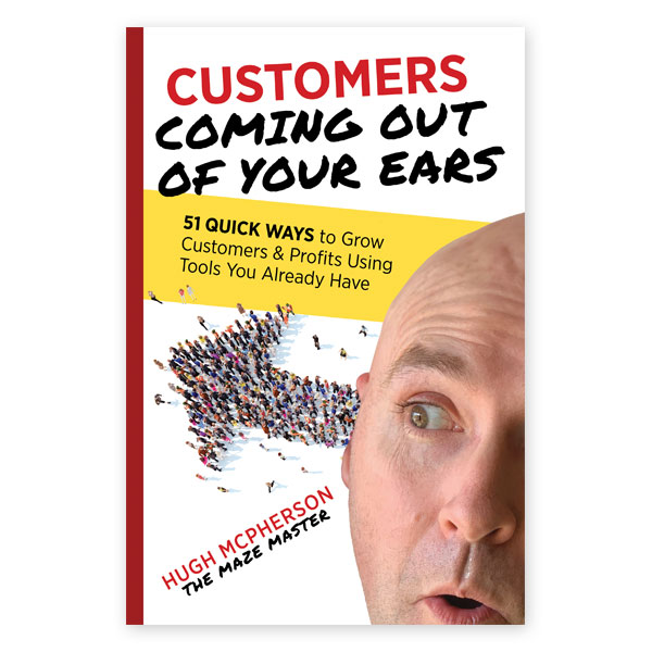 Book: Customers Coming Out Your Ears by Hugh McPherson
